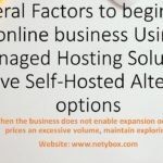 Several Factors to begin Your online business Using Managed Hosting Solutions Above Self-Hosted Alternate options