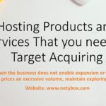 Hosting Products and services That you need to Target Acquiring