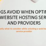Things Avoid When Opting to get Website hosting Services and Providers