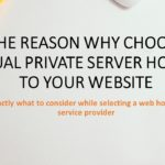 The reason why Choose Virtual Private Server Hosting to your Website