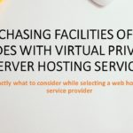 Purchasing Facilities of Two Sides with Virtual Private Server Hosting Services