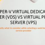 Hyper-V Virtual Dedicated Server (VDS) Vs Virtual Private Server (VPS)