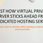 Just how Virtual Private Server Sticks Ahead from Dedicated Hosting Server