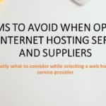 Items to Avoid When Opting for Internet hosting Services and Suppliers