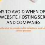 Items to Avoid When Opting for website hosting Services and Companies