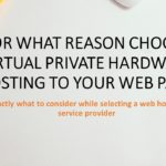 For what reason Choose Virtual Private Hardware Hosting to your Web page?